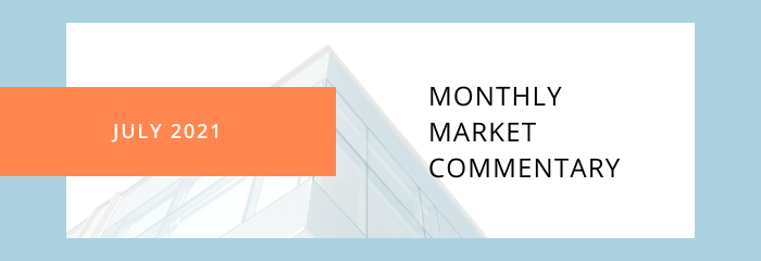 Monthly Market Commentary - July 2021